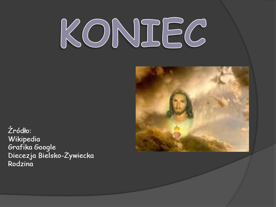 KONIEC Źródło: Wikipedia Grafika Google Diecezja Bielsko-Żywiecka
