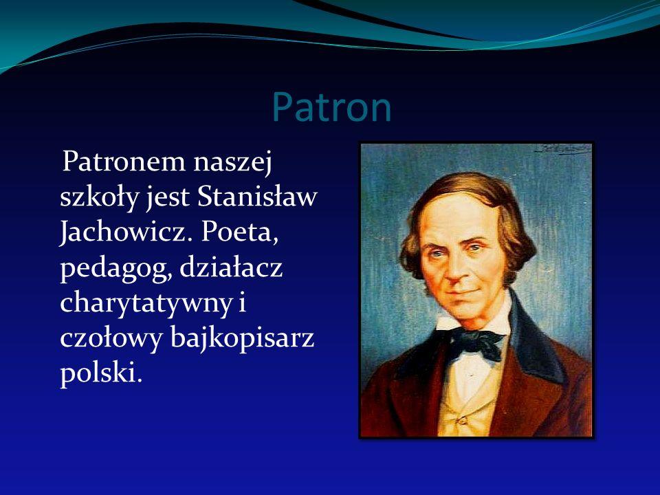 Patron Patronem naszej szkoły jest Stanisław Jachowicz.