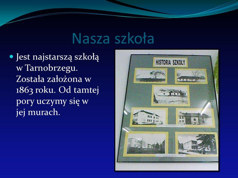Nasza szkoła Jest najstarszą szkołą w Tarnobrzegu.