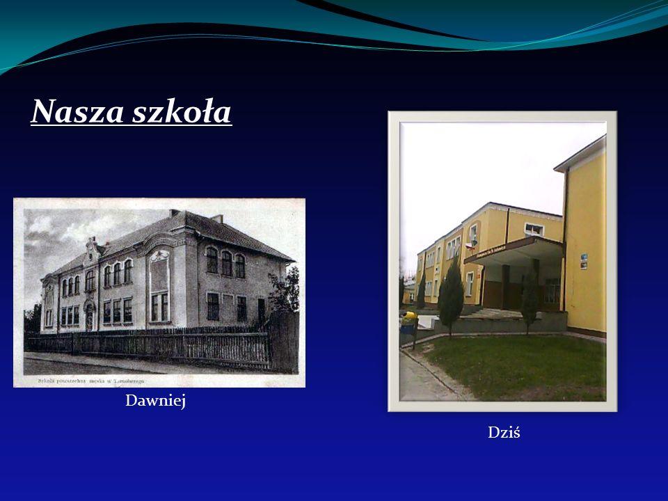 Nasza szkoła Dawniej Dziś