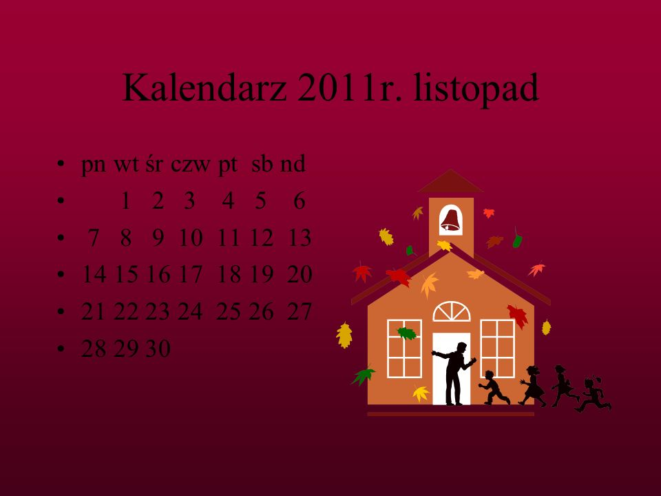 Kalendarz 2011r. listopad pn wt śr czw pt sb nd 1 2 3 4 5 6