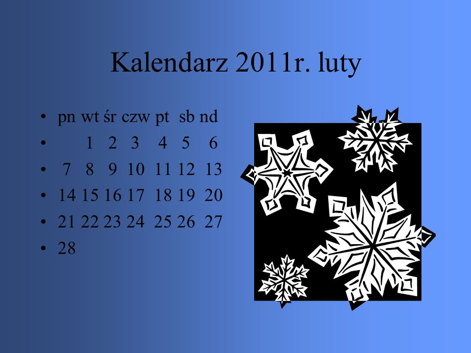 Kalendarz 2011r. luty pn wt śr czw pt sb nd 1 2 3 4 5 6