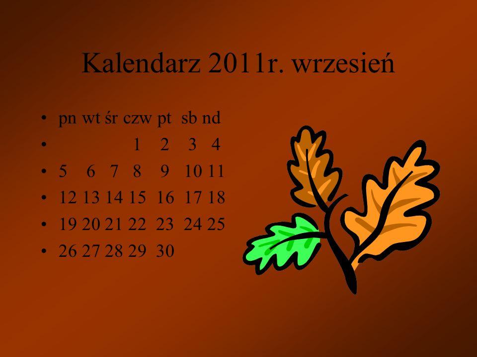 Kalendarz 2011r. wrzesień pn wt śr czw pt sb nd 1 2 3 4
