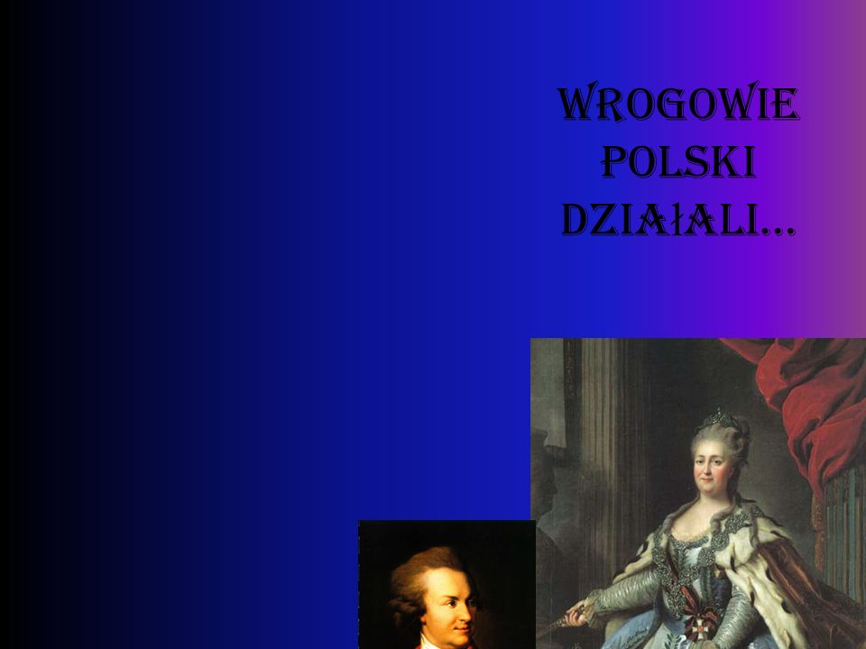 Wrogowie Polski działali…