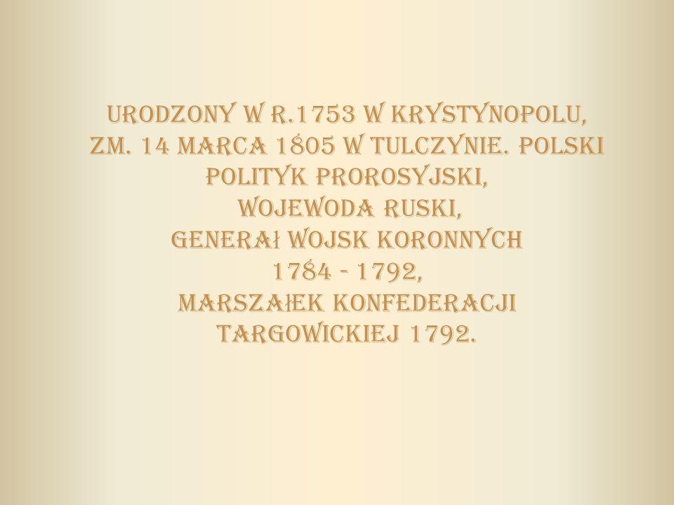Urodzony w r. 1753 w Krystynopolu, zm. 14 marca 1805 w Tulczynie