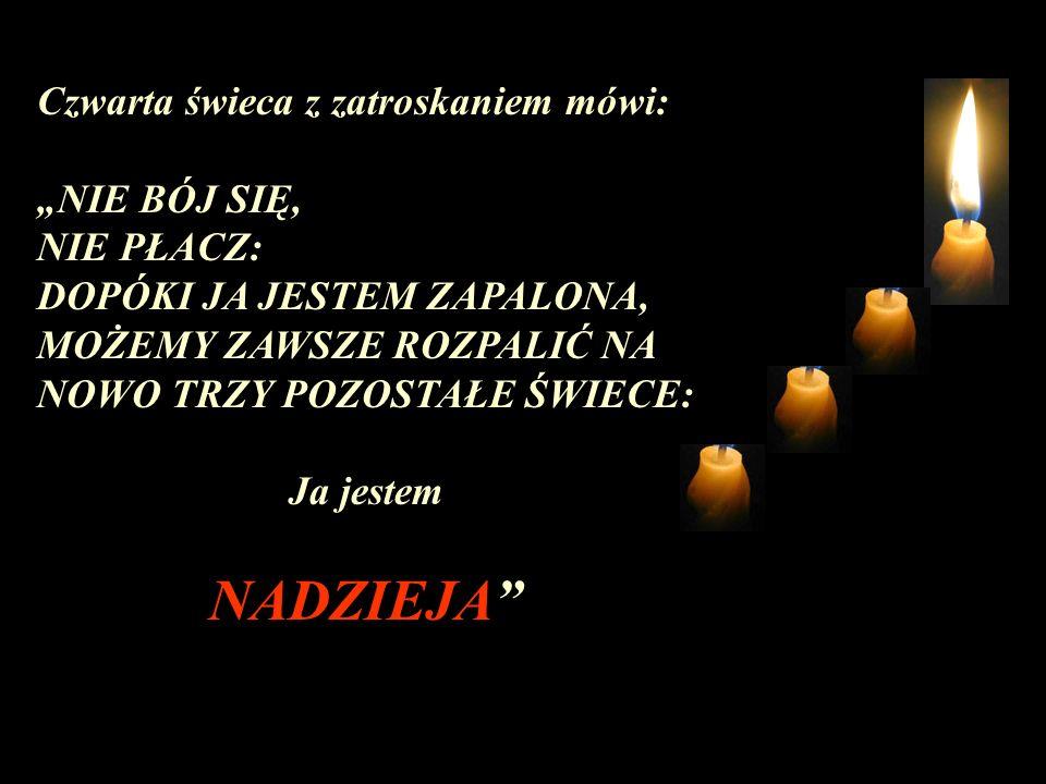 """NADZIEJA Czwarta świeca z zatroskaniem mówi: """"NIE BÓJ SIĘ, NIE PŁACZ:"""