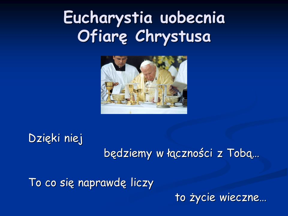Eucharystia uobecnia Ofiarę Chrystusa