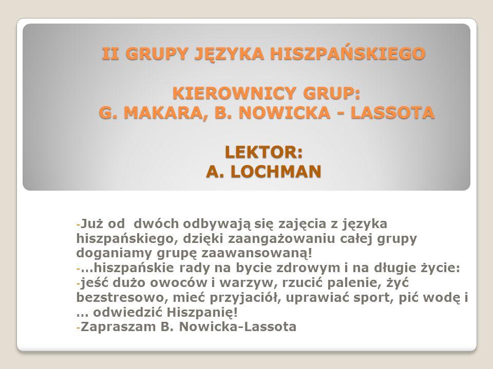 II GRUPY JĘZYKA HISZPAŃSKIEGO KIEROWNICY GRUP: G. MAKARA, B