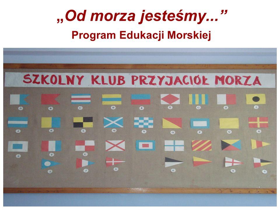 """""""Od morza jesteśmy... Program Edukacji Morskiej"""