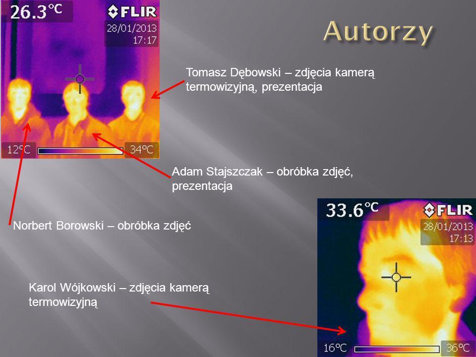 Autorzy Tomasz Dębowski – zdjęcia kamerą termowizyjną, prezentacja