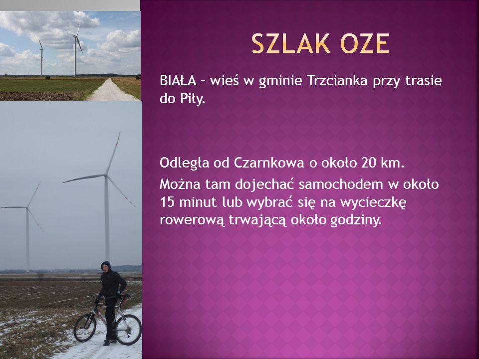 SZLAK OZE BIAŁA – wieś w gminie Trzcianka przy trasie do Piły.