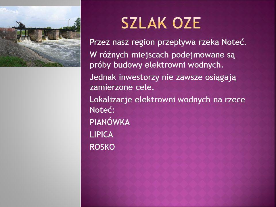 SZLAK OZE Przez nasz region przepływa rzeka Noteć.
