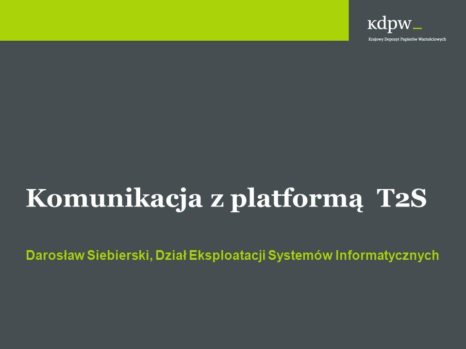 Komunikacja z platformą T2S