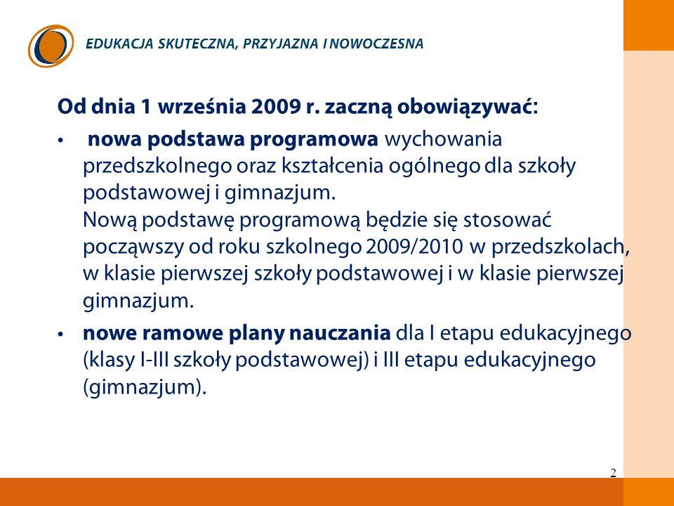 Od dnia 1 września 2009 r. zaczną obowiązywać: