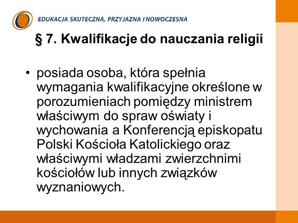 § 7. Kwalifikacje do nauczania religii