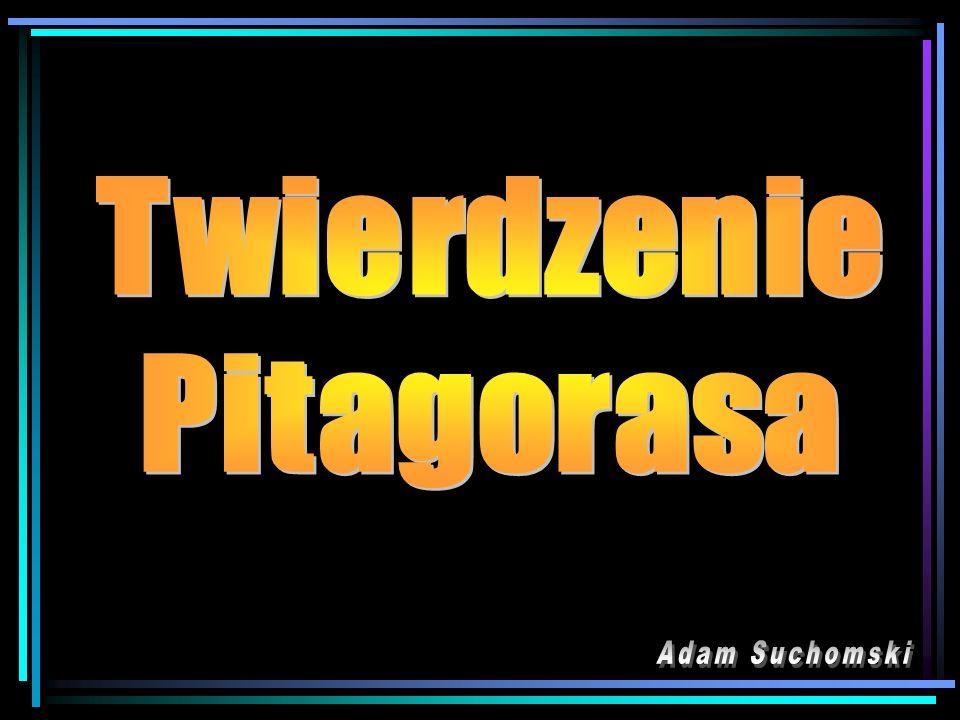 Twierdzenie Pitagorasa Adam Suchomski