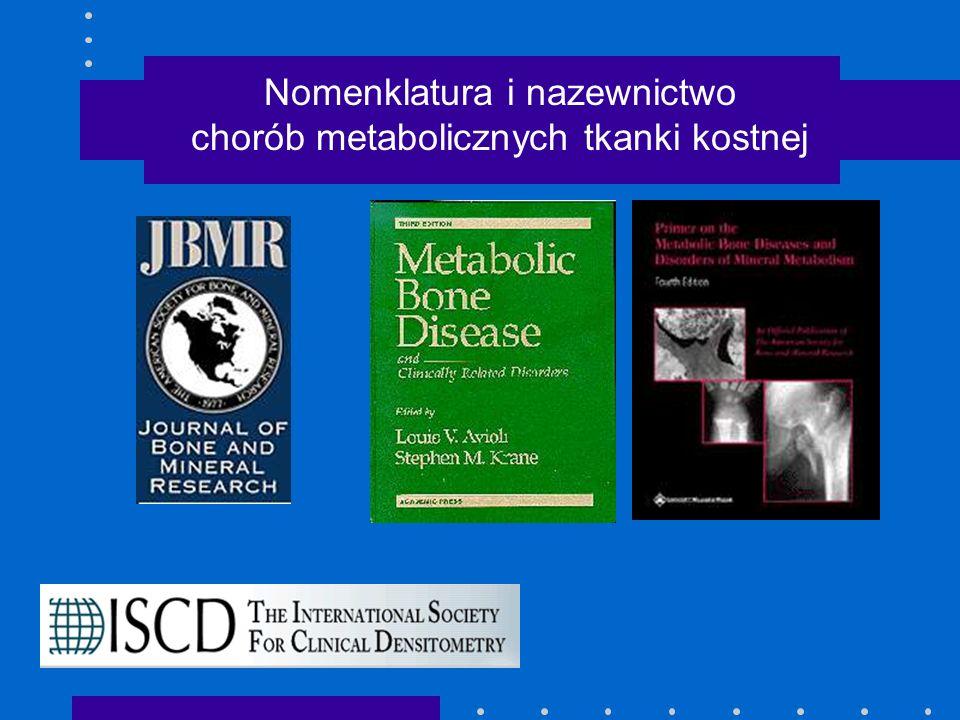Nomenklatura i nazewnictwo chorób metabolicznych tkanki kostnej