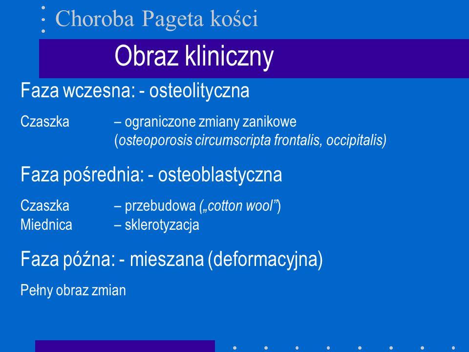 Obraz kliniczny Choroba Pageta kości Faza wczesna: - osteolityczna