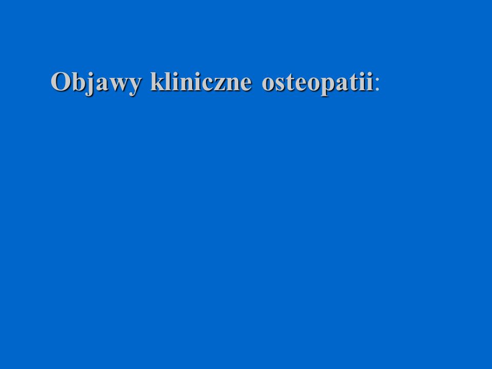 Objawy kliniczne osteopatii:
