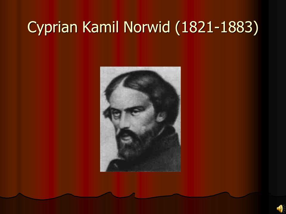 Cyprian Kamil Norwid (1821-1883)