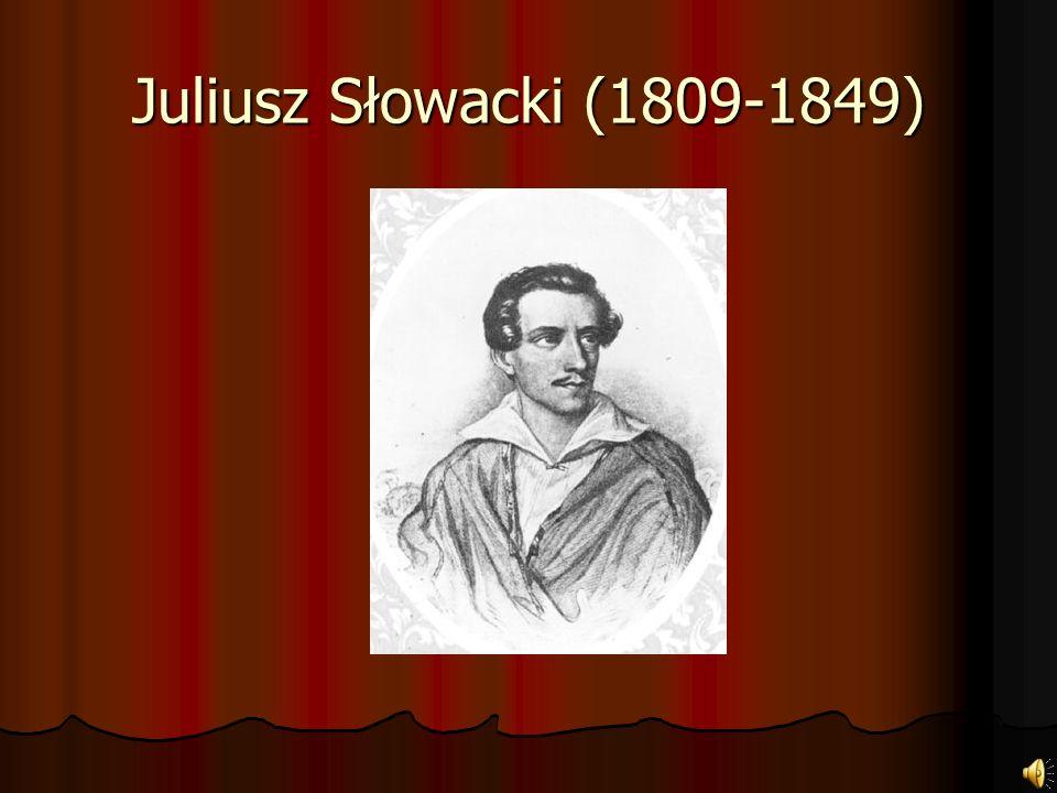 Juliusz Słowacki (1809-1849)