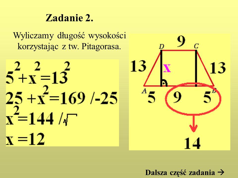 Wyliczamy długość wysokości korzystając z tw. Pitagorasa.