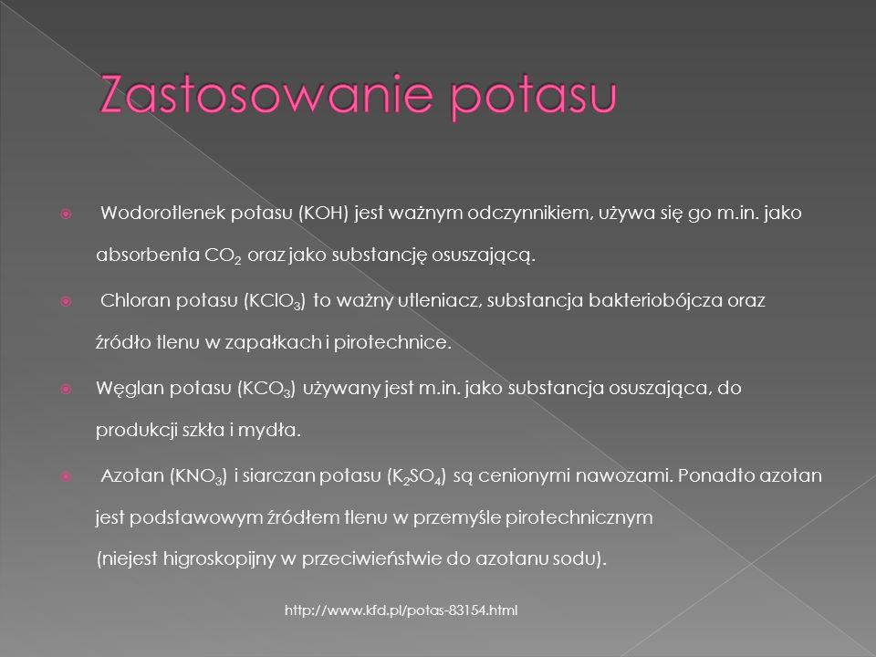Zastosowanie potasu Wodorotlenek potasu (KOH) jest ważnym odczynnikiem, używa się go m.in. jako absorbenta CO2 oraz jako substancję osuszającą.