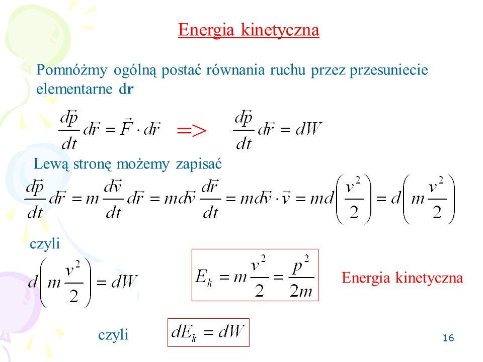 => Energia kinetyczna