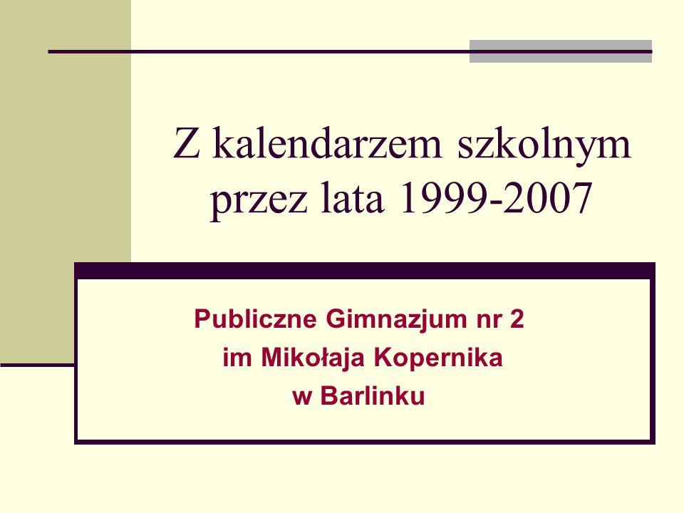 Z kalendarzem szkolnym przez lata 1999-2007