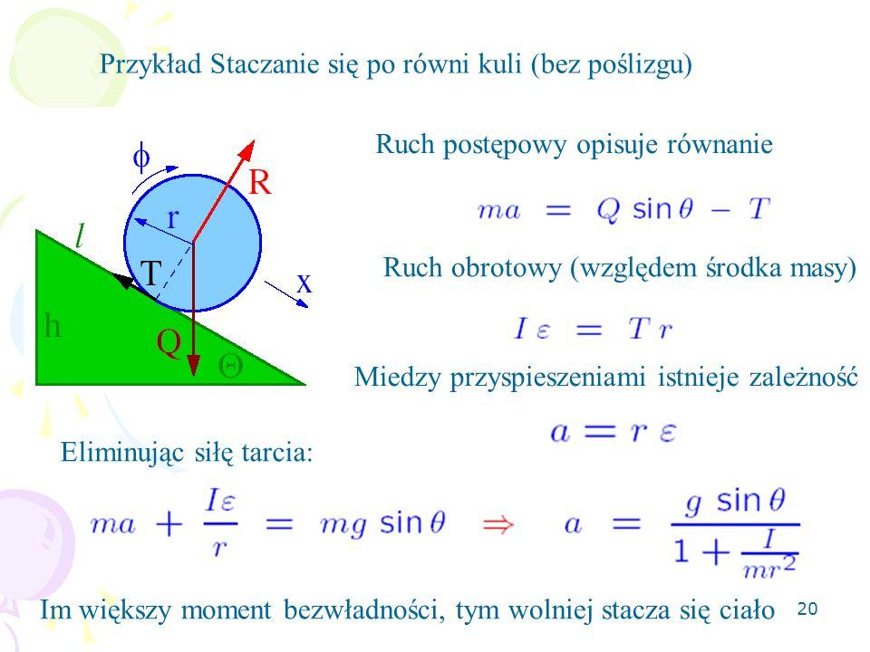 Przykład Staczanie się po równi kuli (bez poślizgu)