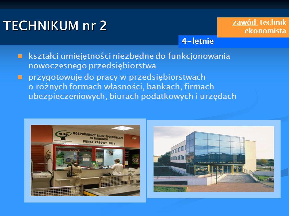 TECHNIKUM nr 2 zawód: technik ekonomista. 4-letnie. kształci umiejętności niezbędne do funkcjonowania nowoczesnego przedsiębiorstwa.