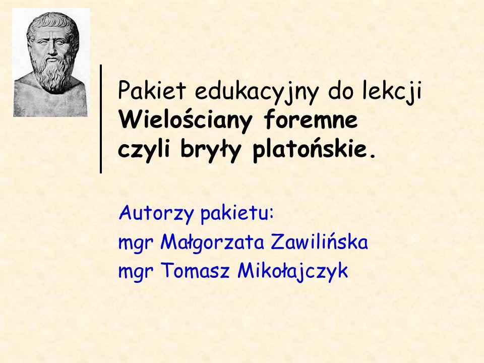 Autorzy pakietu: mgr Małgorzata Zawilińska mgr Tomasz Mikołajczyk