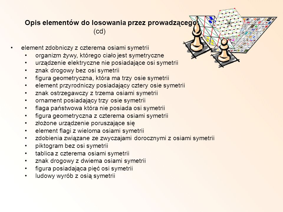 Opis elementów do losowania przez prowadzącego: (cd)