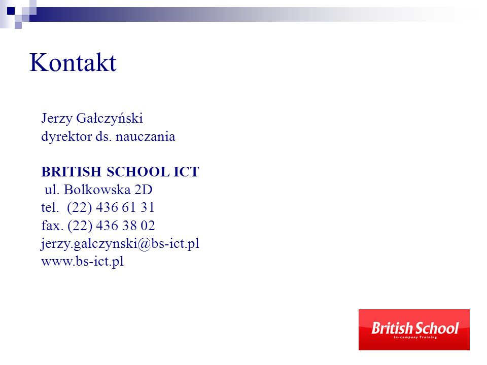 Kontakt Jerzy Gałczyński dyrektor ds. nauczania BRITISH SCHOOL ICT