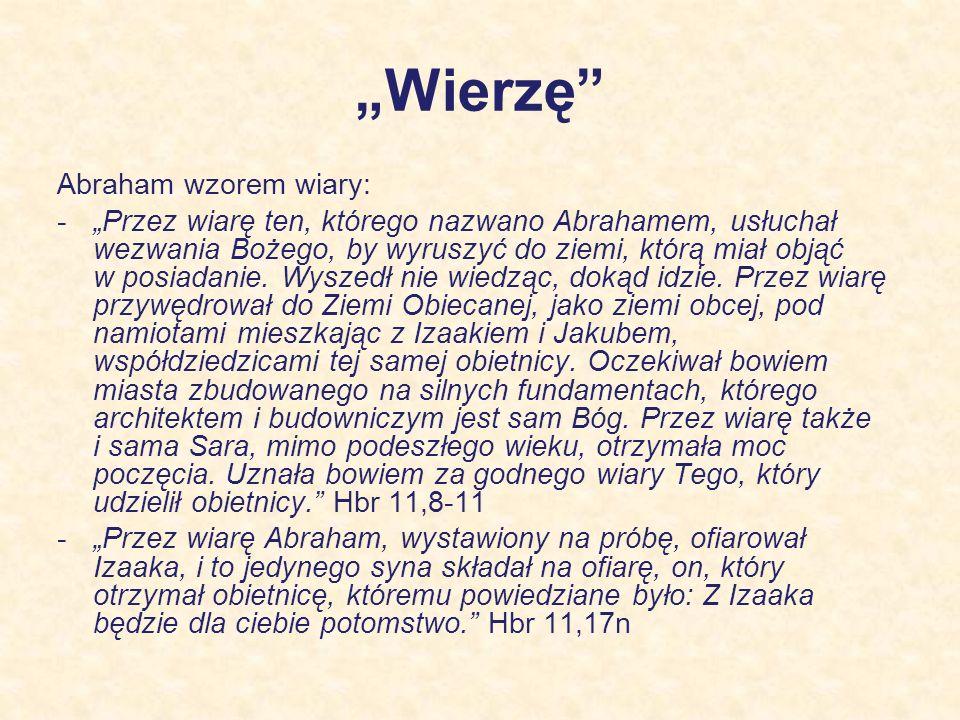 """""""Wierzę Abraham wzorem wiary:"""