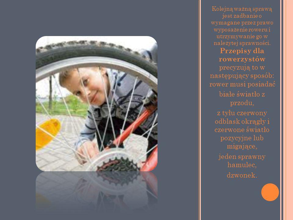 Kolejną ważną sprawą jest zadbanie o wymagane przez prawo wyposażenie roweru i utrzymywanie go w należytej sprawności. Przepisy dla rowerzystów precyzują to w następujący sposób: rower musi posiadać