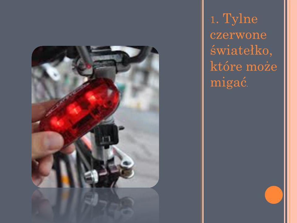 1. Tylne czerwone światełko, które może migać.