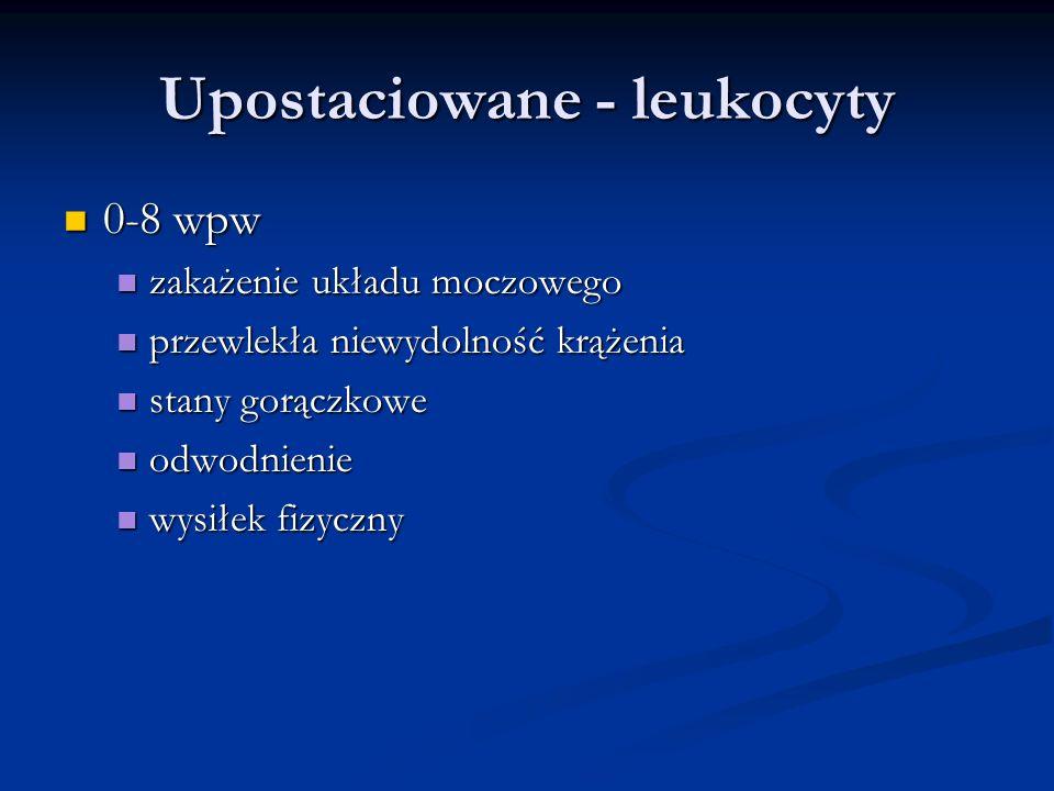 Upostaciowane - leukocyty