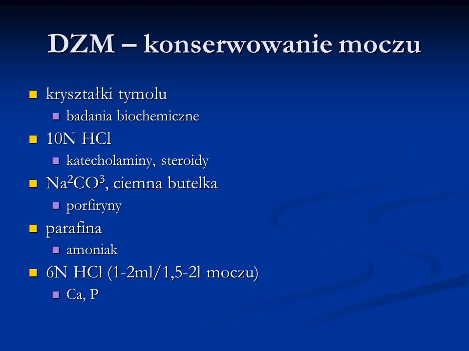 DZM – konserwowanie moczu