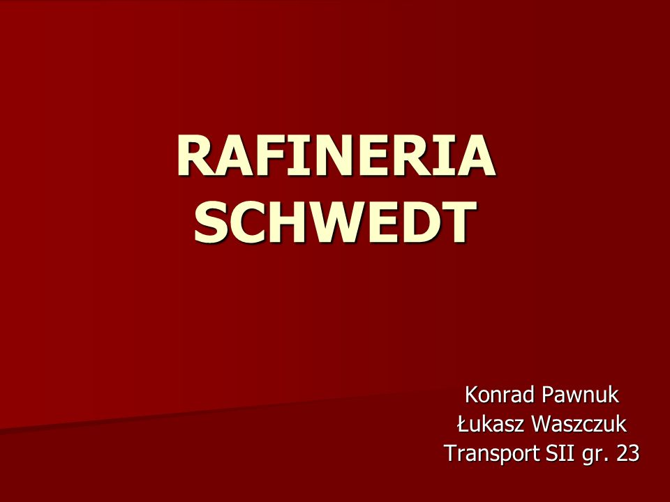 Konrad Pawnuk Łukasz Waszczuk Transport SII gr. 23