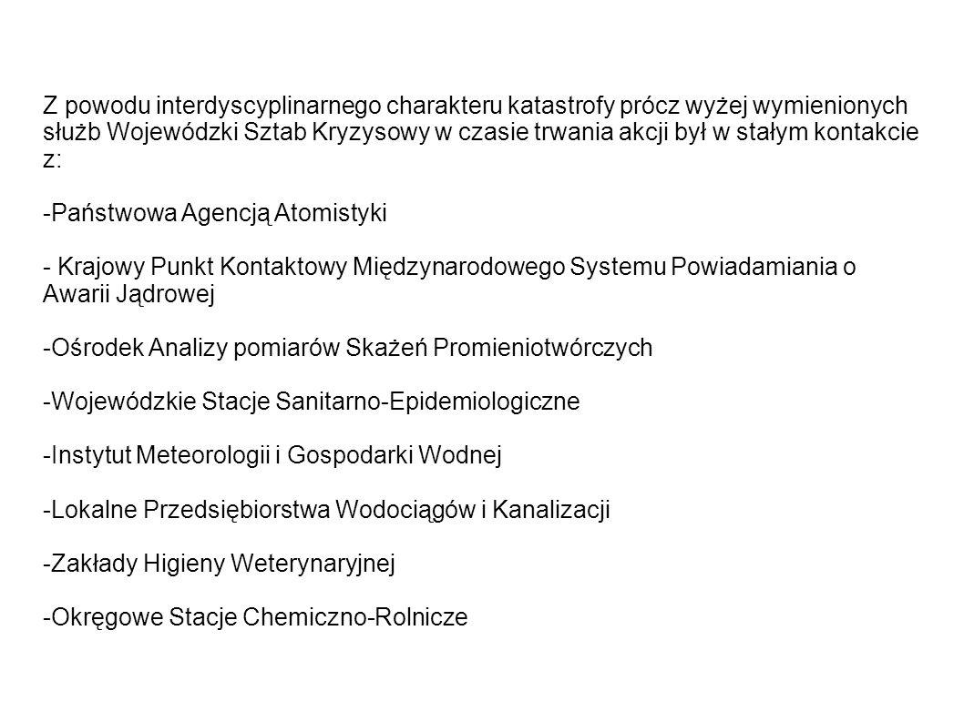 Z powodu interdyscyplinarnego charakteru katastrofy prócz wyżej wymienionych służb Wojewódzki Sztab Kryzysowy w czasie trwania akcji był w stałym kontakcie z:
