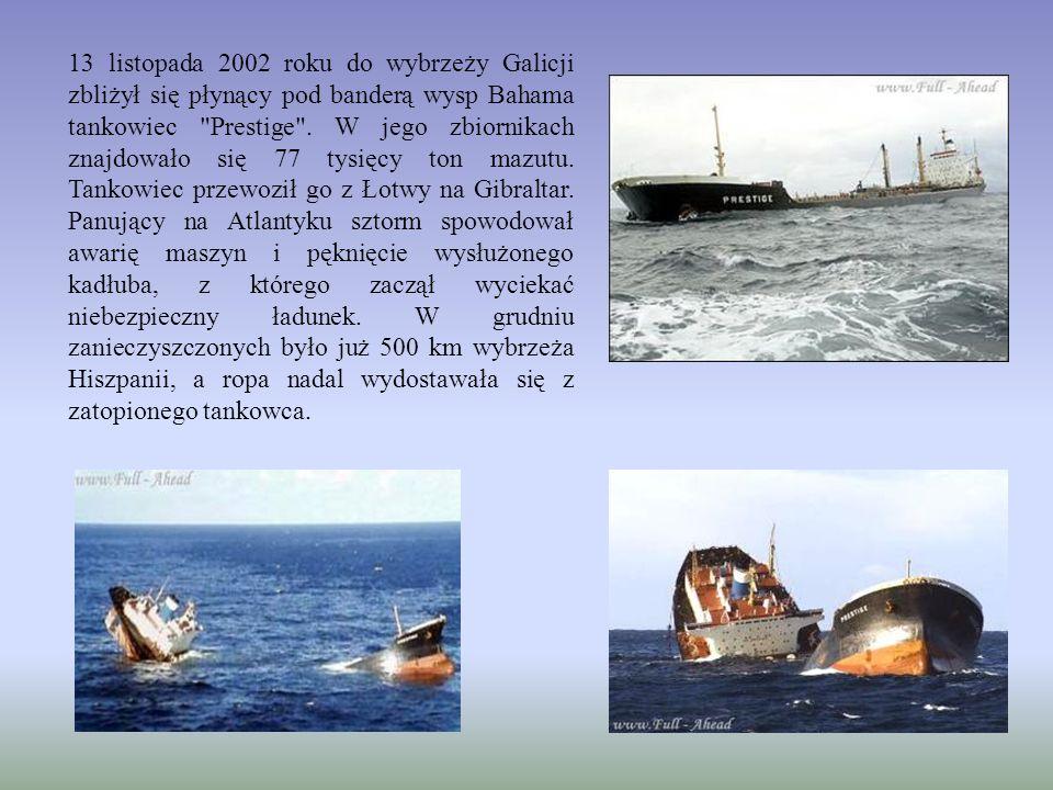 13 listopada 2002 roku do wybrzeży Galicji zbliżył się płynący pod banderą wysp Bahama tankowiec Prestige .