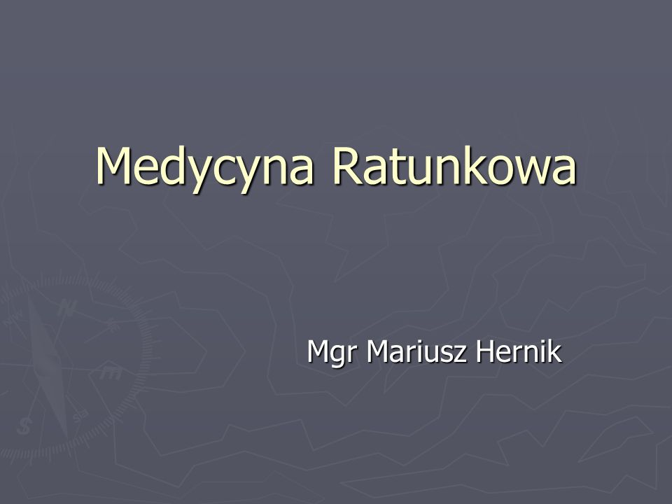 Medycyna Ratunkowa Mgr Mariusz Hernik