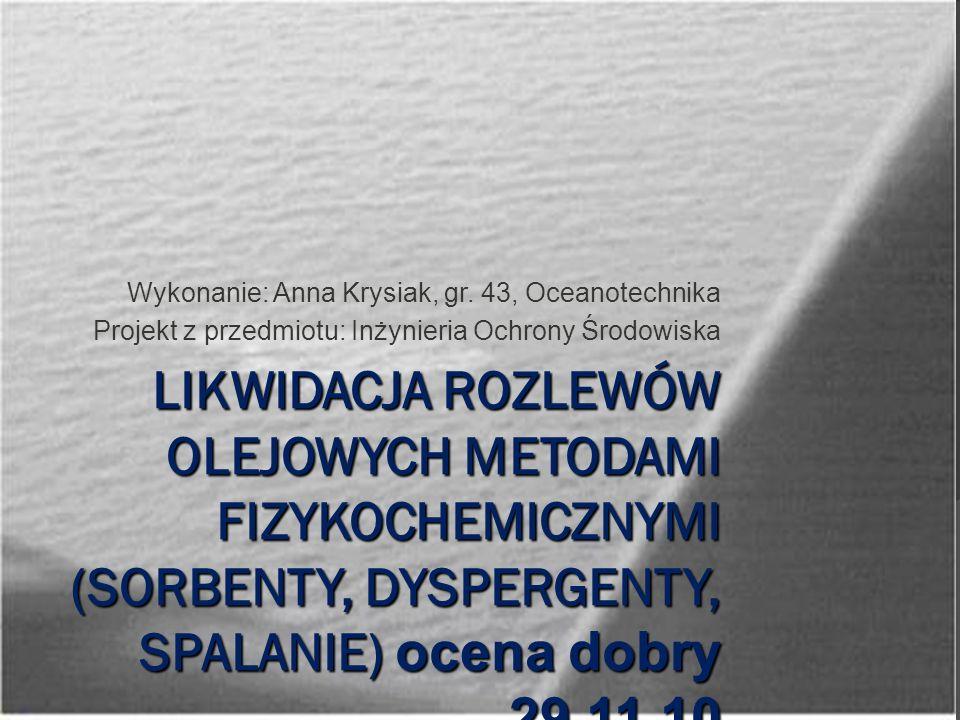Wykonanie: Anna Krysiak, gr. 43, Oceanotechnika