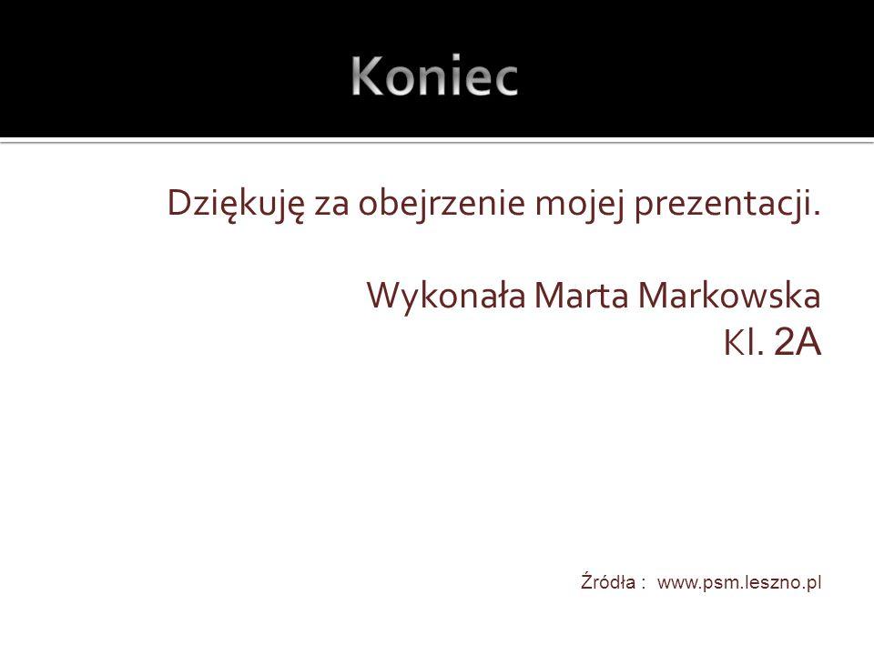 KoniecDziękuję za obejrzenie mojej prezentacji.Wykonała Marta Markowska Kl.