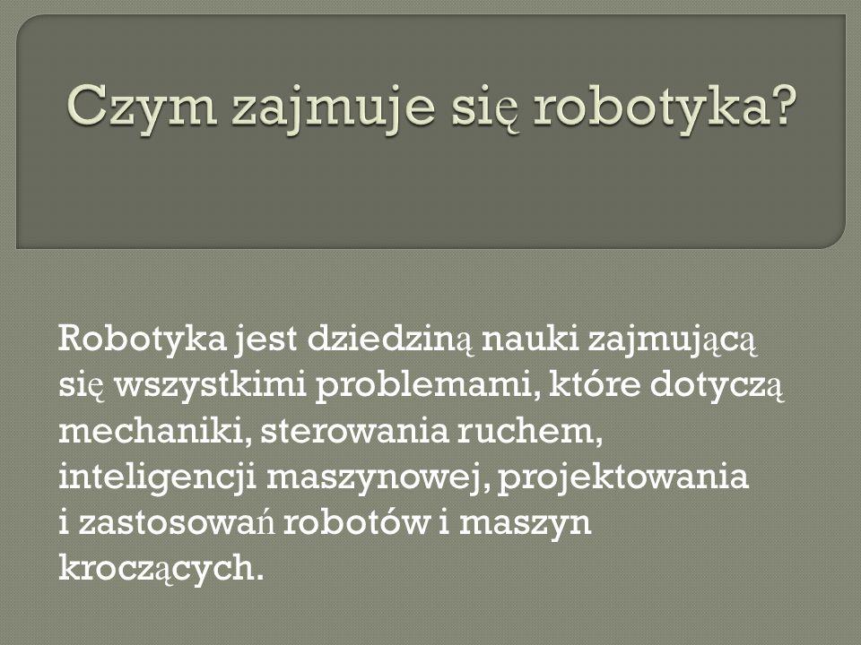 Czym zajmuje się robotyka
