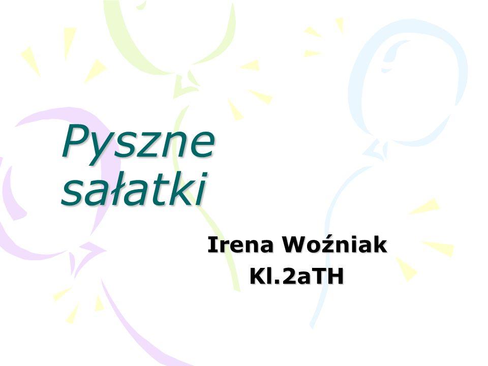 Pyszne sałatki Irena Woźniak Kl.2aTH