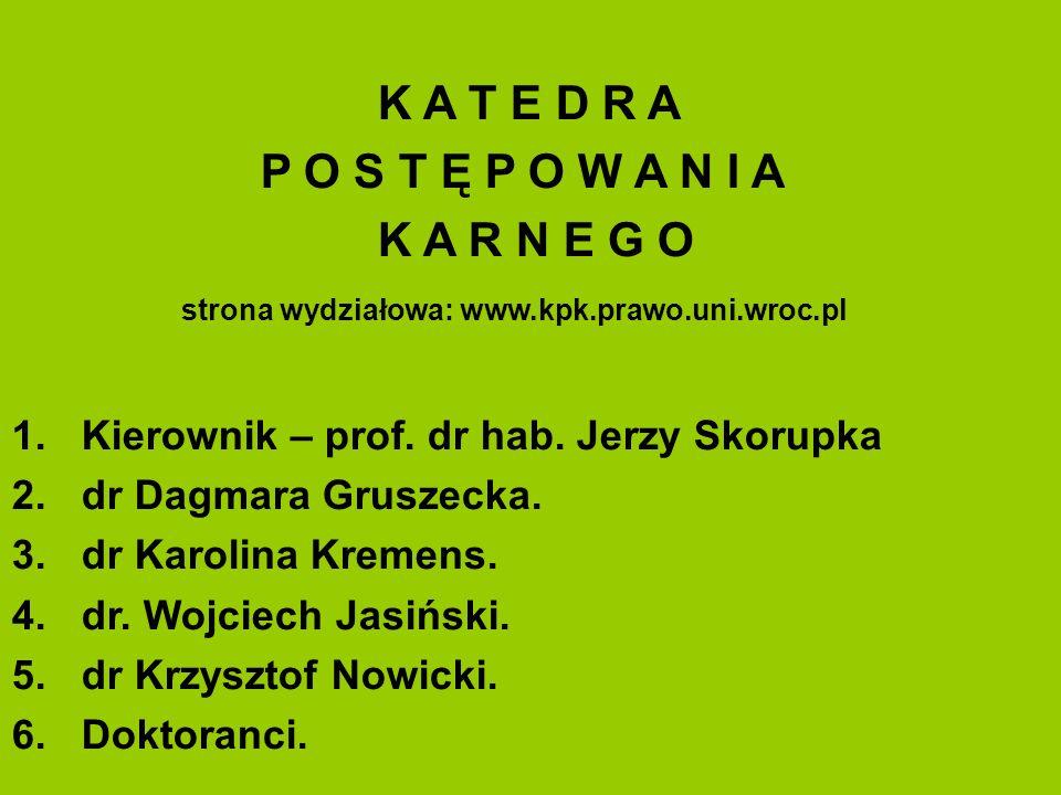 strona wydziałowa: www.kpk.prawo.uni.wroc.pl
