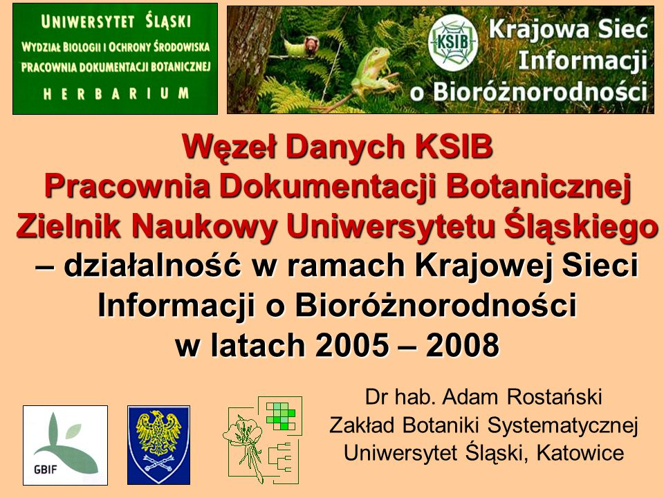 Węzeł Danych KSIB Pracownia Dokumentacji Botanicznej Zielnik Naukowy Uniwersytetu Śląskiego – działalność w ramach Krajowej Sieci Informacji o Bioróżnorodności w latach 2005 – 2008