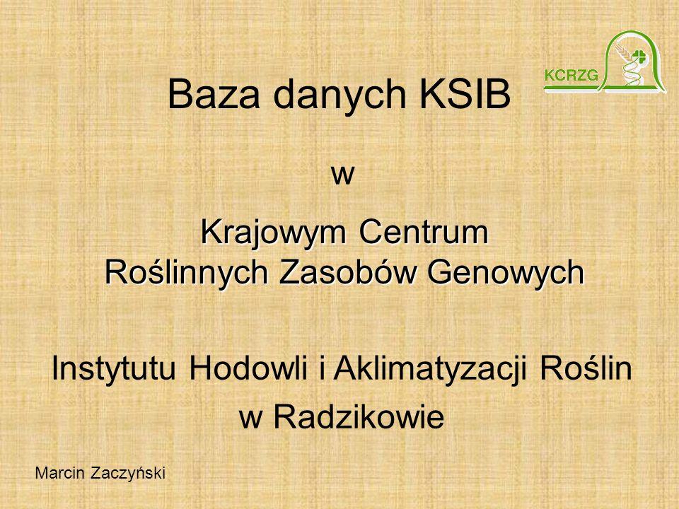 Baza danych KSIB w Krajowym Centrum Roślinnych Zasobów Genowych